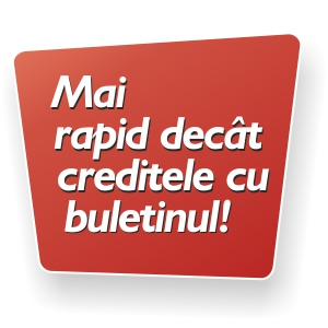Mai rapid decat creditele cu buletinul!